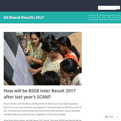 How will be BSEB Inter Result 2017 after last year's SCAM? – All Board Results 2017