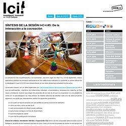 SÍNTESIS DE LA SESIÓN I+C+i #5: De la interacción a la cocreación