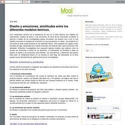 diseño para la interacción: Diseño y emociones, similitudes entre los diferentes modelos teóricos.