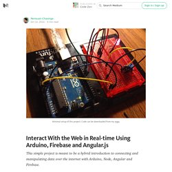 Interact With the Web in Real-time Using Arduino, Firebase and Angular.js — Code Zen