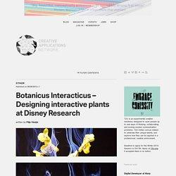 Botanicus Interacticus - Designing interactive plants at Disney Research