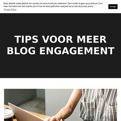 Tips voor meer interactie bij je blogs
