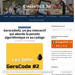 Gerscode#2, un jeu interactif qui aborde la pensée algorithmique et au codage