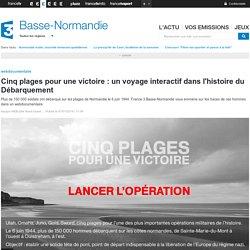 Cinq plages pour une victoire : un voyage interactif dans l'histoire du Débarquement - France 3 Basse-Normandie