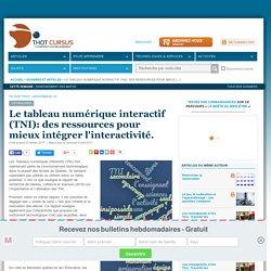 Le tableau numérique interactif (TNI): des ressources pour mieux intégrer l'interactivité.