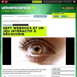 7 webdocs et un jeu interactif à découvrir - Universcience