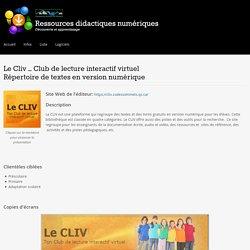 Le Cliv – Club de lecture interactif virtuelRépertoire de textes en version numérique