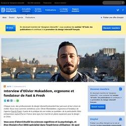 designers interactifs › Actualités › Actu › Interview d'Olivier Mokaddem, ergonome et fondateur de Fast & Fresh