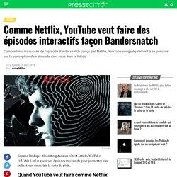 Comme Netflix, YouTube veut faire des épisodes interactifs façon Bandersnatch