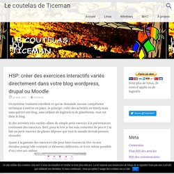 H5P: créer des exercices interactifs variés directement dans votre blog wordpress, drupal ou Joomla
