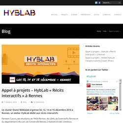 "Appel à projets - HybLab ""Récits interactifs"" à Rennes - Hyblab ouestmedialab"