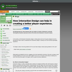 Abhisake Goyal's Blog - How Interaction Design can help in creating a better player experience.