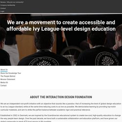 The Interaction Design Foundation: A movement to create accessible and affordable Ivy League-level design education