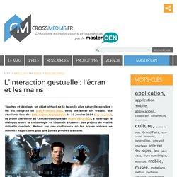 L'interaction gestuelle : l'écran et les mains -