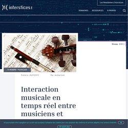 Interaction musicale en temps réel entre musiciens et ordinateur - Interstices