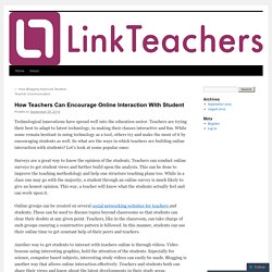 How Teachers Can Encourage Online Interaction With Student