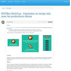 ENTBox MultiVue : Interaction en temps réel avec les productions élèves