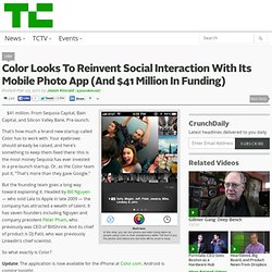 Color Looks To Reinvent Social Interaction With Its Mobile Photo App (And $41 Million In Funding)