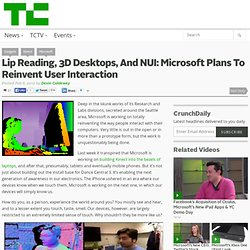 Lip Reading, 3D Desktops, And NUI: Microsoft Plans To Reinvent User Interaction