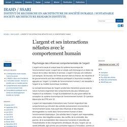 L'argent et ses interactions néfastes avec le comportement humain « IRASD / SSARI