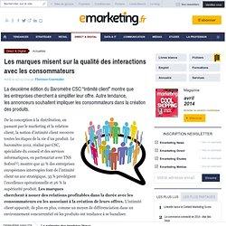 Les marques misent sur la qualité des interactions avec lesconsommateurs