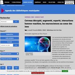 Cerveau décrypté, augmenté, exporté, interactions homme-machine, les neurosciences au coeur des inno