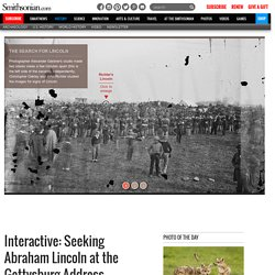 Interactive Photo: Abraham Lincoln at Gettysburg