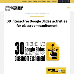 30 interactive Google Slides activities for classroom excitement - Ditch That Textbook