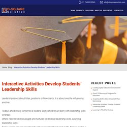 Interactive Activities Develop Students' Leadership Skills - D-Square Solution
