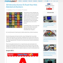 10 Interactive Games To Teach Your Kids Alphabets & Numbers
