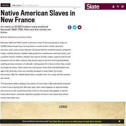 An interactive record of Native American slavery in New France.