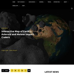 Interactive Map of Earth's Asteroid and Meteor Impact Craters