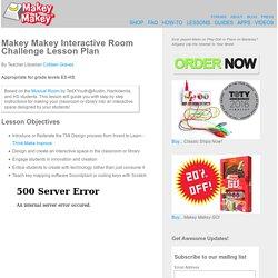 Makey Makey Interactive Room Challenge Lesson Plan