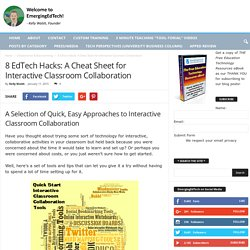 8 EdTech Hacks: A Cheat Sheet for Interactive Collaboration in the Classroom