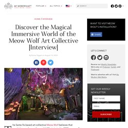 Discover the Magical Interactive World of Art Collective, Meow Wolf