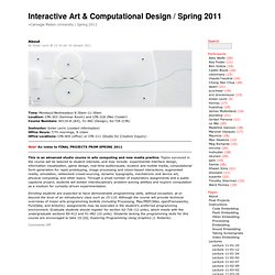 Interactive Art & Computational Design / Spring 2011