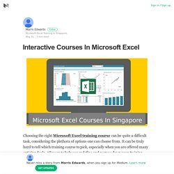 Interactive Courses In Microsoft Excel – Morris Edwards – Medium
