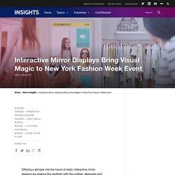 Interactive Mirror Displays Add Visual Magic to New York Fashion Week