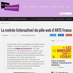 La rentrée (interactive) du pôle web d'ARTE France - Le Blog documentaire