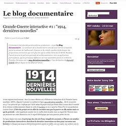 """Grande Guerre interactive #1 : """"1914, dernières nouvelles"""""""