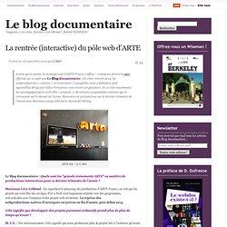La rentrée (interactive) du pôle web d'ARTE