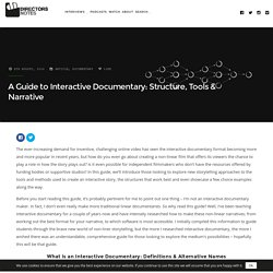A Beginners Guide to Interactive Documentary: Structure Tools & Narrative