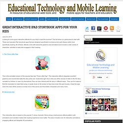 Educational Technology and Mobile Learning: Great Interactive iPad Storybook Apps for Your Kids