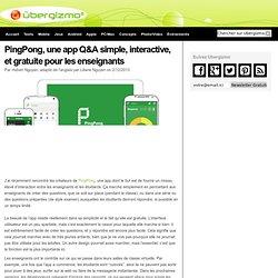 PingPong, une app Q&A simple, interactive, et gratuite pour les enseignants