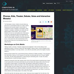 Phones, Kids, Theater, Debate, Votes and Interactive Mosaics : ACM - Computers in Entertainment