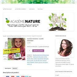 Aventure Interactive : Le Jardin Fantastique