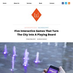 Five Interactive Games That Turn The City Into A Playing Board