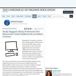 Study Suggests Many Professors Use Interactive Tools Ineffectively in Online Courses - Wired Campus