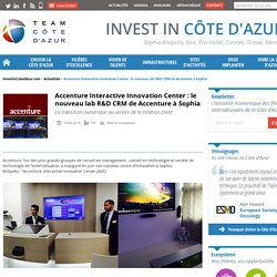 Accenture Interactive Innovation Center : le nouveau lab R&D CRM de Accenture à Sophia