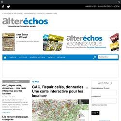 GAC, Repair cafés, donneries,… Une carte interactive pour les localiser